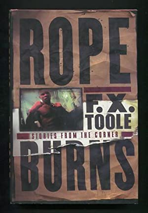 Rope Burns: Stories from the Corner: Toole, F.X. (pseud.