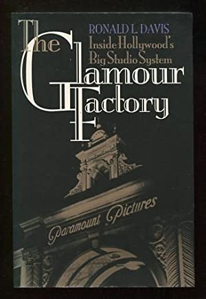 The Glamour Factory: Inside Hollywood's Big Studio: Davis, Ronald L.