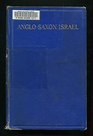 Anglo-Saxon Israel, or Israel-Britain: An Explanation of: Rutherford, Adam
