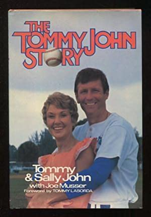 The Tommy John Story [*SIGNED*]: John, Tommy &