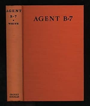 Agent B-7: A Story of the American Secret Service: White, Ared