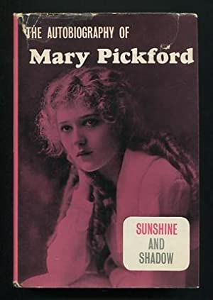 Sunshine and Shadow [*SIGNED*]: Pickford, Mary