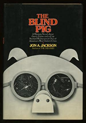 The Blind Pig: Jackson, Jon A.