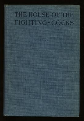 The House of the Fighting-Cocks: Baerlein, Henry