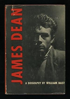 James Dean: A Biography: Bast, William