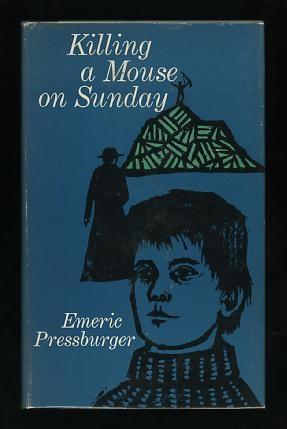 Killing a Mouse on Sunday: Pressburger, Emeric
