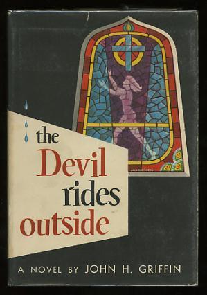 The Devil Rides Outside: Griffin, John H.