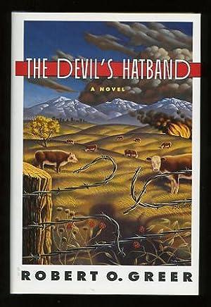 The Devil's Hatband [*SIGNED*]: Greer, Robert O.