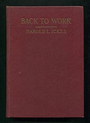 Back to Work: The Story of PWA: Ickes, Harold L.