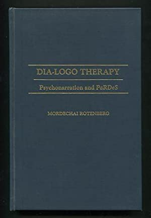Dia-Logo Therapy: Psychonarration and PaRDeS: Rotenberg, Mordechai