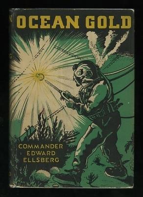 Ocean Gold: Ellsberg, (Commander) Edward