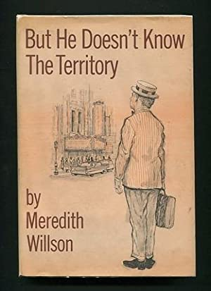 "But He Doesn't Know the Territory"" [*SIGNED*]: Willson, Meredith"