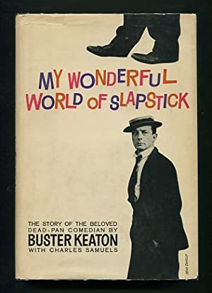 My Wonderful World of Slapstick [*SIGNED*]: Keaton, Buster, with