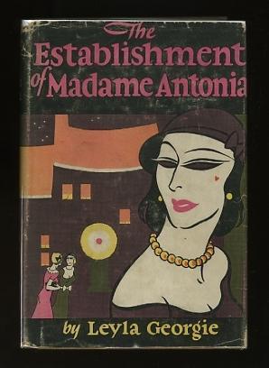 The Establishment of Madame Antonia: Georgie, Leyla