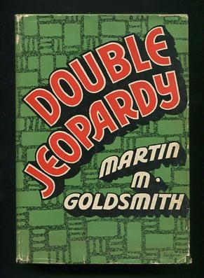 Double Jeopardy: Goldsmith, Martin M.