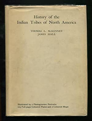 History of the Indian Tribes of North: McKenney, Thomas L.,