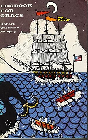 Logbook For Grace Whaling Brig Daisy 1912-1913: Murphy, Robert Cushman