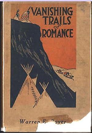VANISHING TRAILS OF ROMANCE: Boyer, Warren E.