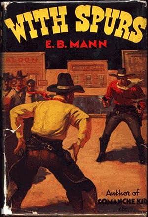 WITH SPURS: Mann, E. B.