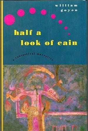 HALF A LOOK OF CAIN: Goyen, William