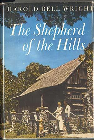 THE SHEPHERD OF THE HILLS.: Wright, Harold Bell