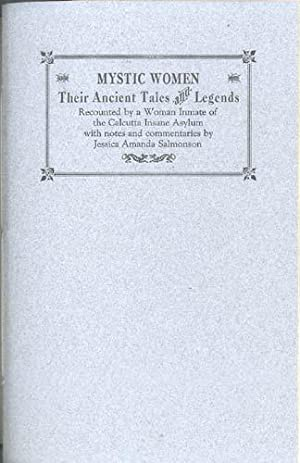 MYSTIC WOMEN: Their Ancient Tales and Legends, Recounted by a Woman Inmate [etc]: Salmonson, ...
