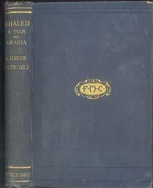 KHALED, A Tale of Arabia.: Crawford, F. Marion
