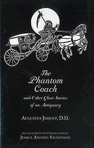 THE PHANTOM COACH: AN ANTIQUARY'S GHOST STORIES.: Jessopp, Rev. Augustus