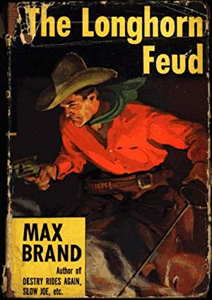 THE LONGHORN FEUD: Brand, Max