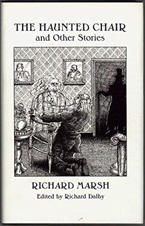 THE HAUNTED CHAIR AND OTHER STORIES, edited by Richard Dalby.: Marsh, Richard