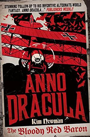 ANNO DRACULA: THE BLOODY RED BARON: Newman, Kim [Bram