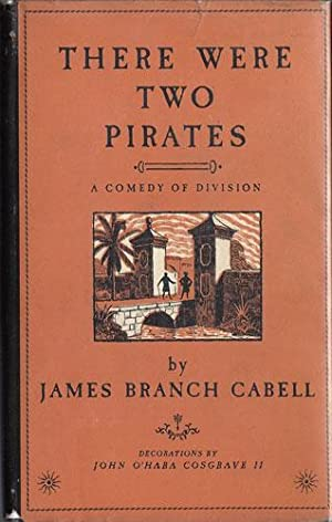 THERE WERE TWO PIRATES: A Comedy of Division (no dw): Cabell, James Branch