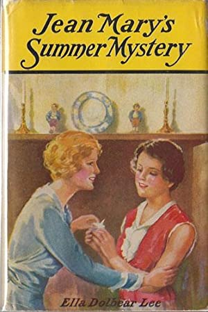 JEAN MARY'S SUMMER MYSTERY: Lee, Ella Dolbear (1866-1954)