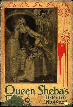 QUEEN SHEBA'S RING: Haggard, H. Rider (1956-1925)