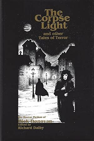 CORPSE LIGHT AND OTHER TALES OF TERROR: Donovan, Dick (pseudonym of James Edward Preston Muddock, ...