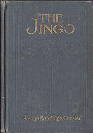 THE JINGO: Chester, George Randolph (1869-1924)