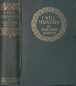 I WILL MAINTAIN: Bowen, Marjorie (1885-1952)