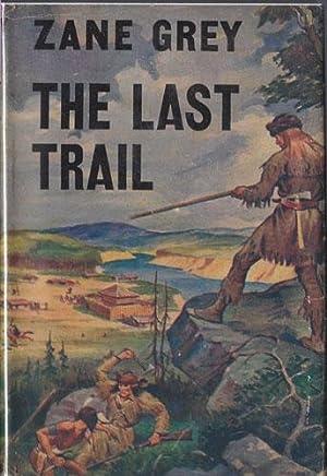 LAST TRAIL: Grey, Zane (1872-1939)