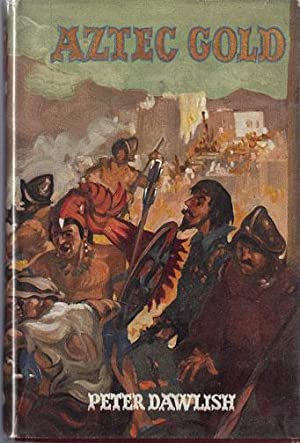 AZTEC GOLD: Dawlish, Peter (pseud of James Lennox Kerr 1899-1963)