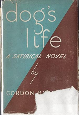 DOG'S LIFE, A Satirical Novel: Gordon Boshell