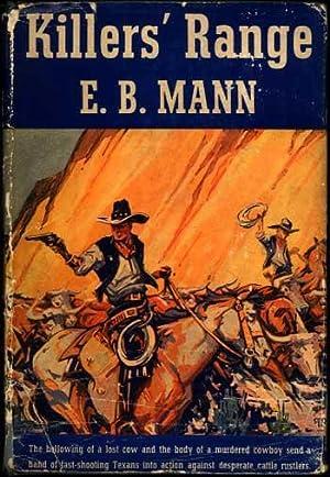 KILLERS' RANGE: Mann, E. B.
