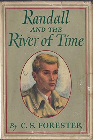 RANDALL AND THE RIVER OF TIME: C. S. Forester (pseud. of Cecil Louis Troughton Smith 1899-1966)