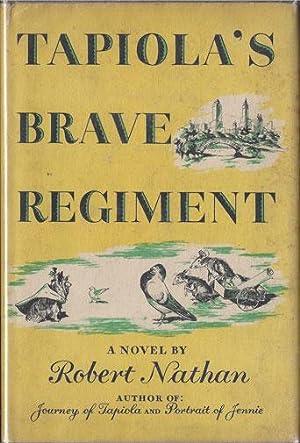 TAPIOLA'S BRAVE REGIMENT: Robert Nathan (1894-1985)