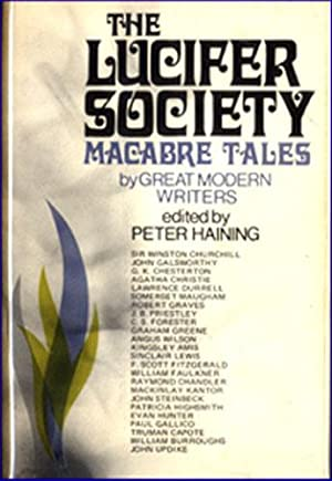 THE LUCIFER SOCIETY: MACABRE TALES BY GREAT MODERN WRITERS: Haining, Peter (editor)