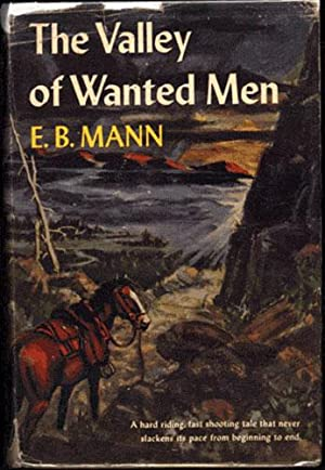 THE VALLEY OF WANTED MEN: Mann, E. B.