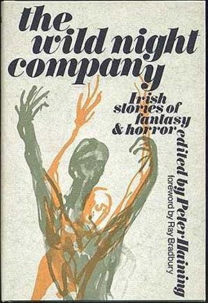 THE WILD NIGHT COMPANY: Irish Stories of Fantasy and Horror: Peter Haining (editor), Ray Bradbury (...