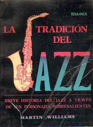 La tradición del Jazz. Breve historia del: Martin Williams.