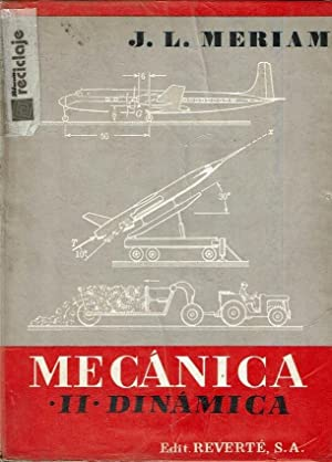 Mecánica. Parte II. Dinámica.: J. L. Meriam.