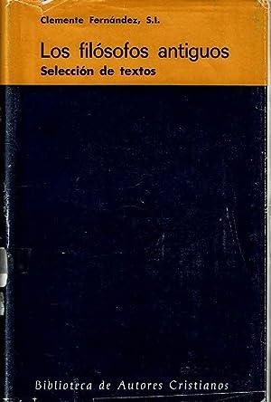 Los filósofos antiguos. Selección de textos.: Clemente Fernández, S.I.