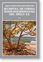 Muestra De Poesia Hispanoamericana Del Siglo XX: Escalona-Escalona, Jose Antonio